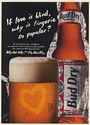 1991 Bud Dry Beer If Love is Blind Why is Lingerie So Popular? Print Ad