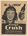 1947 Orange Crush Flavor Sealed in Brown Bottle Girl Me for Crush Print Ad
