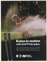 1980 Eaton in Motion with Golf Pride Grips Golfer Photo Print Ad